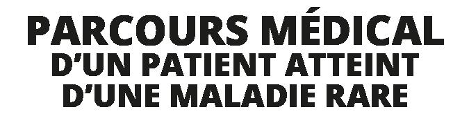 Parcours Médical d'un patient atteint d'une maladie rare